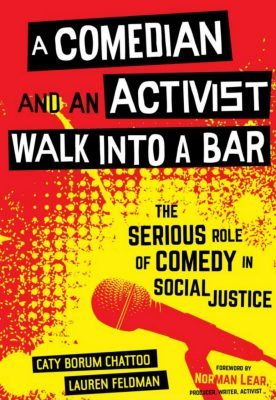 A Comedian and an Activist Walk Into a Bar