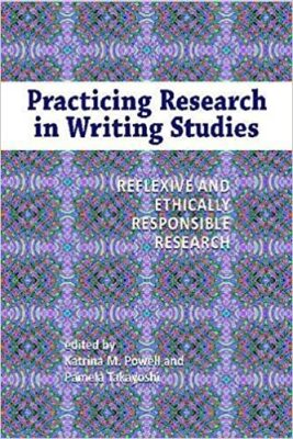 Practicing Research in Writing Studies, by Katrina Powell