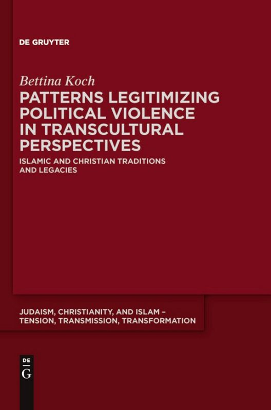 PATTERNS LEGITIMIZING POLITICAL VIOLENCE IN TRANSCULTURAL PERSPECTIVES