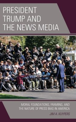 President Trump and the News Media: Moral Foundations