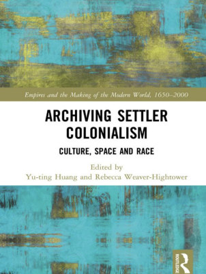 Cover of a book titled Archiving Settler Colonialism