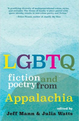 LGBTQ FICTION AND POETRY FROM APPALACHIA