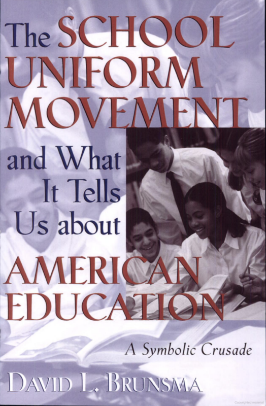 The book cover of The School Uniform Movement and What It Tells Us about American Education: A Symbolic Crusade